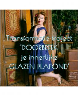 Pure PowerVrouwen - transformatietraject Doorbreek je Innerlijke Glazen Plafond - gedaan met zelfsabotage